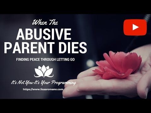 Narcissistic Parent Dies--Letting Go of the Bonds You Will Never Have