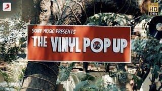 The Vinyl Pop Up 2019, Mumbai (Official Aftermovie)