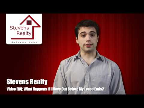 STEVENS REALTY FAQ   WHAT HAPPENS IF I MOVE OUT BEFORE MY LEASE ENDS?