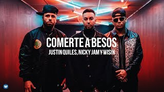 """Justin Quiles, Nicky Jam & Wisin - """"Comerte A Besos"""" (Official Video)"""