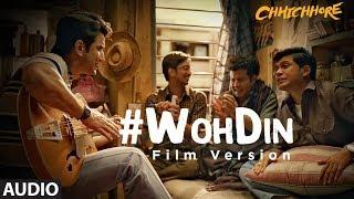 Woh Din (Film Version)  Audio | Chhichhore | Nitesh Tiwari |Sushant, Shraddha |Pritam, Tushar Joshi