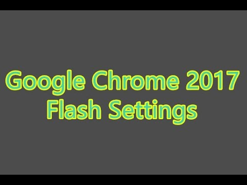 Google  Chrome 2017 Flash Settings