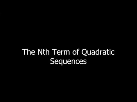 The Nth Term of Quadratic Sequences