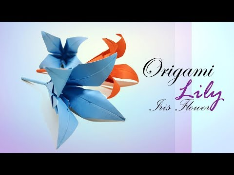 Origami ✿ Lily ✿- How to make an Origami Lily / Iris Flower - DIY - Origami Flower Lily - Paper Work