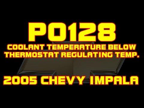 ⭐ 2005 Chevy Impala - 3.8 - P0128 - Coolant Temperature Below Thermostat Regulating Temperature