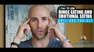 How To Stop Binge Eating And Emotional Eating Once And For All