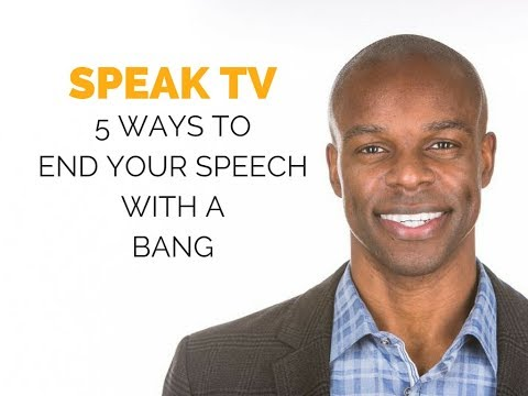 Public Speaking Tip - 5 Ways to End your Speech with a Bang