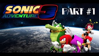 Sonic Adventure 3: CHAOTIX STORY (Part 1)
