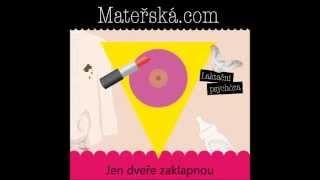 Bára a Léňa aka Mateřská.com: Dneska hlídá chlap ft. Vojta Dyk & Dan Bárta (LYRICS)