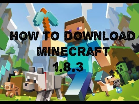 How to download Minecraft 1.8.3 (Very easy!!!) Free
