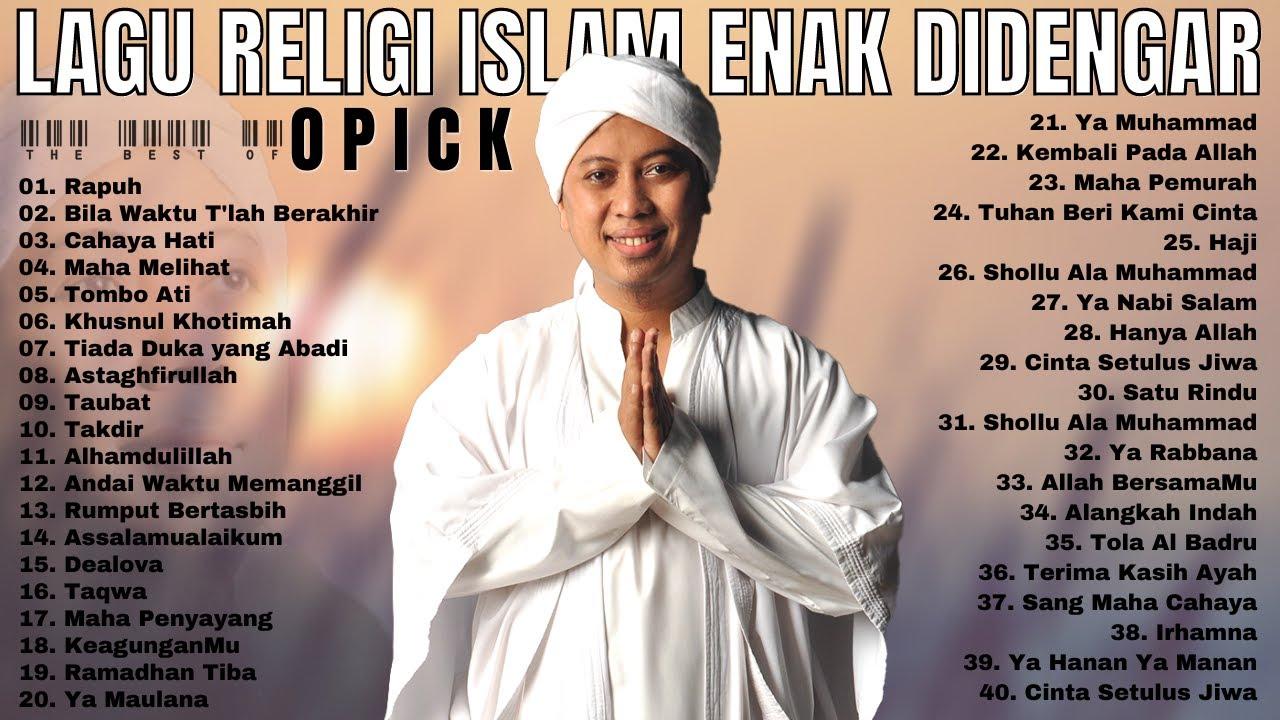 Download OPICK FULL ALBUM - LAGU RELIGI ISLAM TERBAIK DAN TERPOPULER SEPANJANG MASA MP3 Gratis