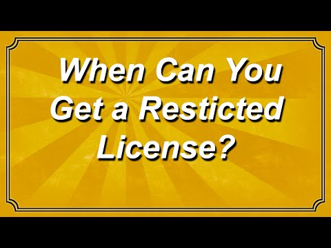 When Can You Get a Restricted License?