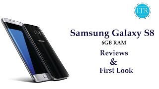 Samsung Galaxy S8 Reviews, First Look