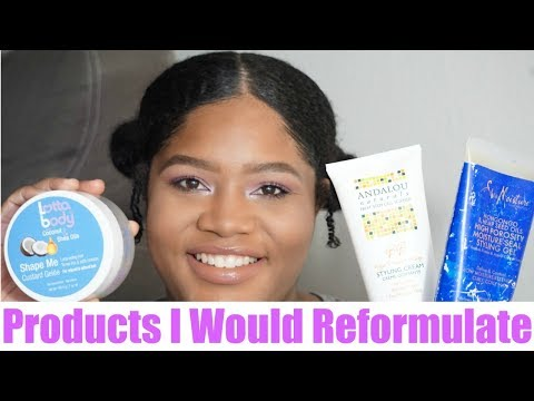 Natural Hair Products I Would Reformulate!