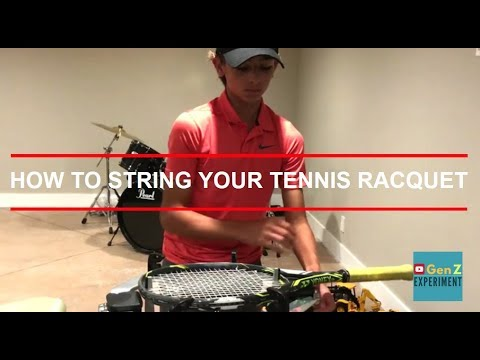 How To String A Tennis Racquet | Gen Z Experiment