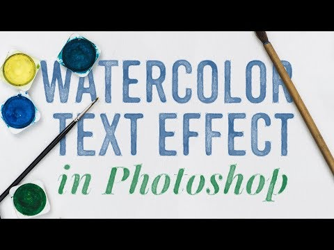 How To Create a Watercolor Text Effect in Adobe Photoshop