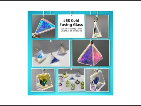 #58 Cold Fusing Glass