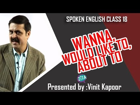 Spoken English Class 18|English Speaking Course in Hindi|Wanna, would like to, about to|Vinit Kapoor