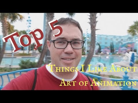 Top 5 Things I Like about Disney's Art of Animation Resort