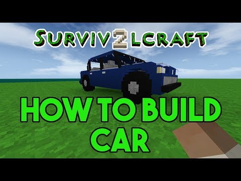 Survivalcraft 2: How to Build a Car