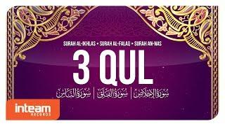3 QUL - Al-Ikhlas   Al-Falaq   An-Nas (100x) الإخلاص   الفلق   الناس