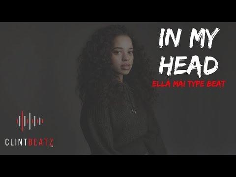 Ella Mai Type Beat 2018 - In My Head (Prod By ClintBeatz)
