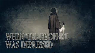 When The Prophet [S] Was Depressed