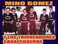 MINOZ GOMEZ Y LOS TRIUNFADORES CARAPEGUEÑOS-VOL-1