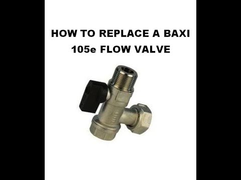 Baxi 105e flow valve removal and replace