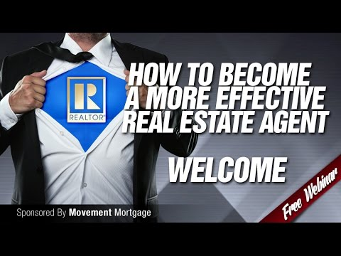 How To Become A More Effective Real Estate Agent