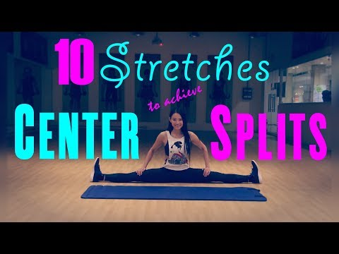 10 STRETCHES TO ACHIEVE YOUR CENTER SPLITS