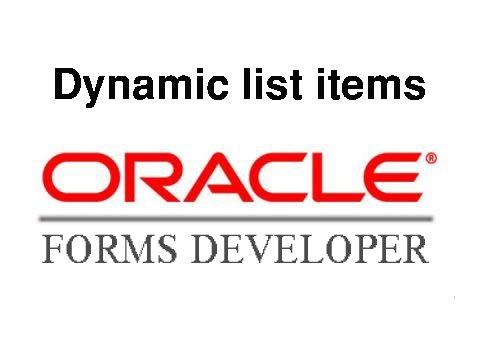 Oracle Forms 10g: Dynamic list item