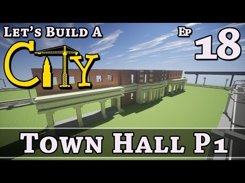 How To Build A City :: Minecraft :: Town Hall P1 :: E18 :: Z One N Only