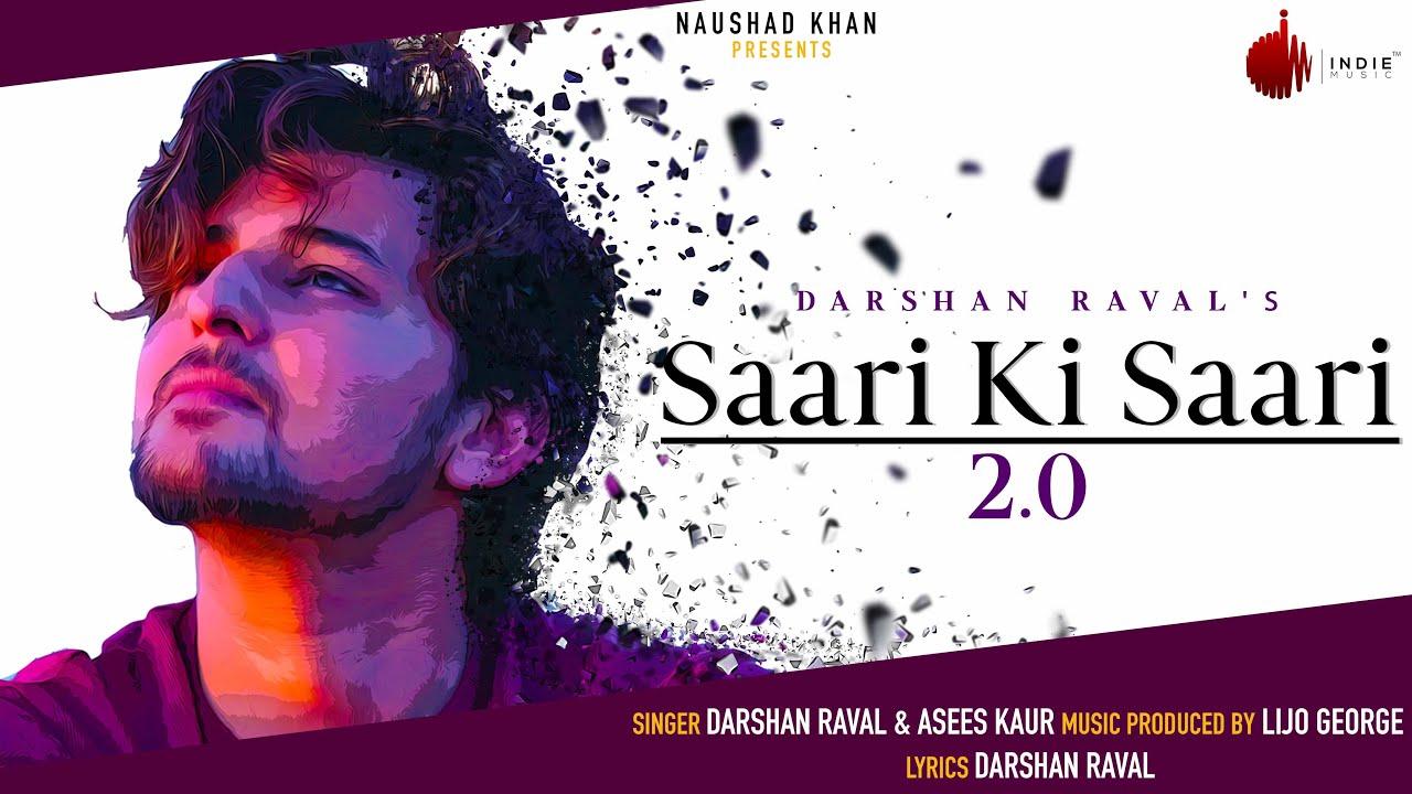 Saari Ki Saari 2.0 - Darshan Raval | Official | Asees Kaur | Lijo George | Indie Music Label