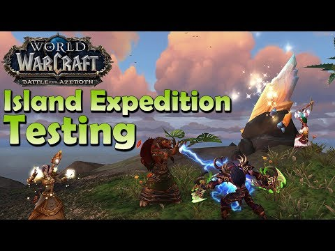 Island Expedition Testing (Normal/Heroic/Mythic/PVP) - Battle for Azeroth Beta