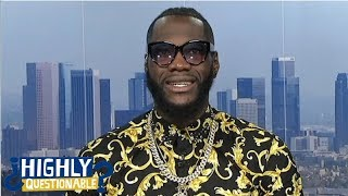 Deontay Wilder opens up about life before boxing | Highly Questionable