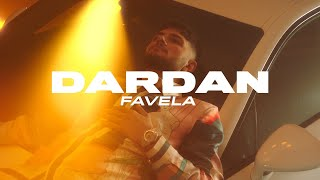 DARDAN ~ FAVELA