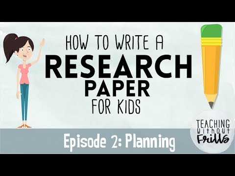 How to Write a Research Paper for Kids | Episode 2 | Making a Plan