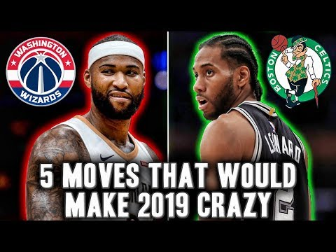 5 Offseason Moves That Would Make 2019 Crazy | Kawhi To The Celtics?