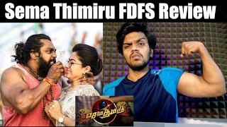 Sema Thimiru | FDFS Review | Arunodhayan