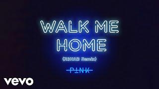 Pnk  Walk Me Home R3hab Remix Audio