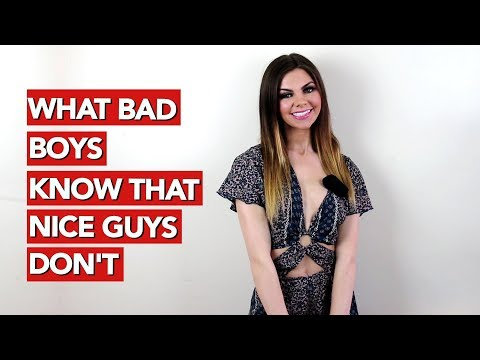 What Bad Boys Know That Nice Guys Don't!