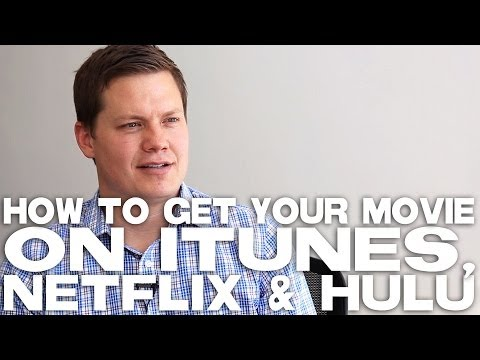 How To Get A Movie On iTunes, Netflix & Hulu by Jason Brubaker