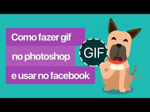 Como criar gifs no photoshop e usar ele no facebook