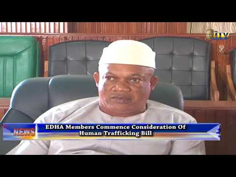 EDHA commences consideration of Human Trafficking Bill