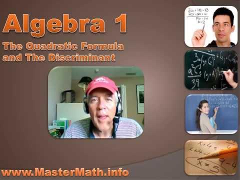 Algebra 1 - The Quadratic Formula and The Discriminant