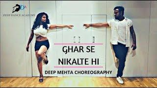 Ghar Se Nikalte Hi - Armaan Malik | Deep Mehta Choreography | Lyrical Dance