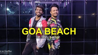 Goa Beach ft. Tony Kakkar   Dance Cover   Deepak Tulsyan Choreography