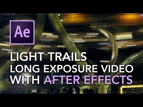Long Exposure | Light Trails Effect Video - After Effects Tutorial