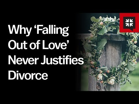 Why 'Falling Out of Love' Never Justifies Divorce // Ask Pastor John
